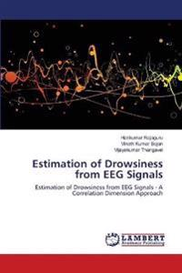 Estimation of Drowsiness from Eeg Signals