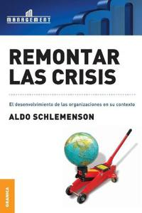 Remontar Las Crisis/ To Overcome The Crises