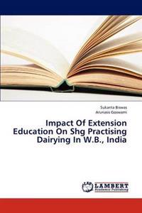Impact of Extension Education on SHG Practising Dairying in W.B., India