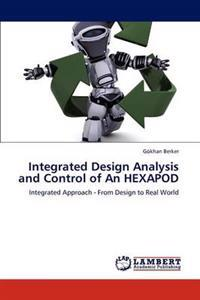 Integrated Design Analysis and Control of an Hexapod