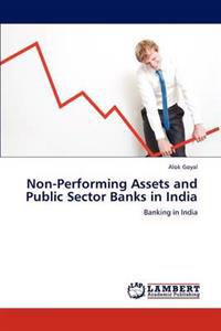 Non-Performing Assets and Public Sector Banks in India