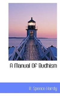 A Manual of Budhism