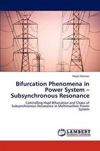 Bifurcation Phenomena in Power System - Subsynchronous Resonance