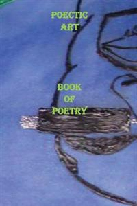 Book of Poetry: Poetic Art