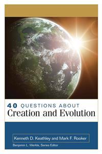 40 Questions About Creation and Evolutions