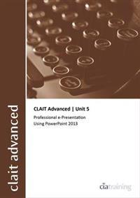 Clait advanced 2006 unit 5 professional e-presentation using powerpoint 201