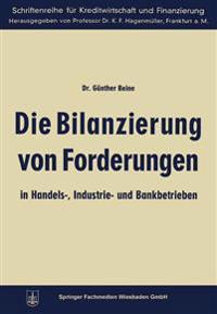 Die Bilanzierung Von Forderungen in Handels-, Industrie- Und Bankbetrieben