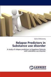 Relapse Predictors in Substance Use Disorder