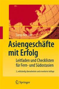 Asiengeschafte Mit Erfolg: Leitfaden Und Checklisten Fur Fern- Und Sudostasien