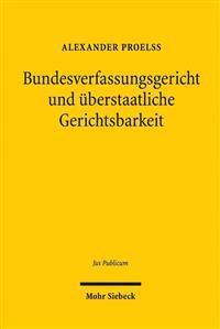 Bundesverfassungsgericht Und Uberstaatliche Gerichtsbarkeit: Prozedurale Und Prozessuale Mechanismen Zur Vermeidung Und Losung Von Jurisdiktionskonfli