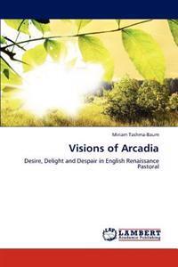 Visions of Arcadia