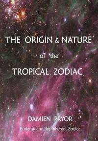 The Origin & Nature of the Tropical Zodiac