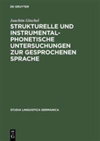 Strukturelle Und Instrumental-Phonetische Untersuchungen Zur Gesprochenen Sprache
