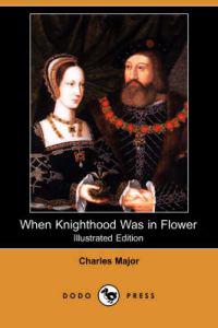 When Knighthood Was in Flower