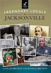 Legendary Locals of Jacksonville
