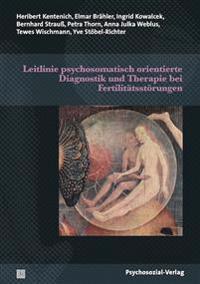 Leitlinie psychosomatisch orientierte Diagnostik und Therapie bei Fertilitätsstörungen