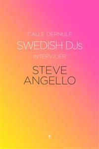 Swedish DJs - Intervjuer: Steve Angello