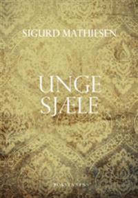 Unge sjæle - Sigurd Mathiesen   Inprintwriters.org