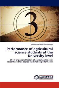 Performance of Agricultural Science Students at the University Level