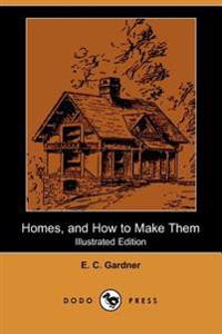Homes, and How to Make Them