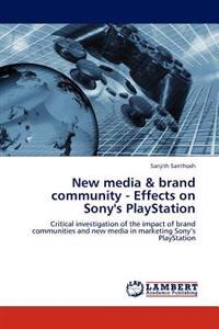 New Media & Brand Community - Effects on Sony's PlayStation