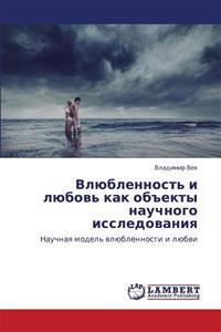 Vlyublennost' I Lyubov' Kak Obekty Nauchnogo Issledovaniya