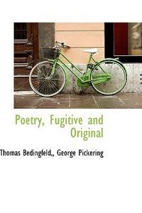 Poetry, Fugitive and Original