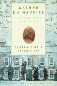 Daphne Du Maurier: Letters from Menabilly Portrait of a Friendship