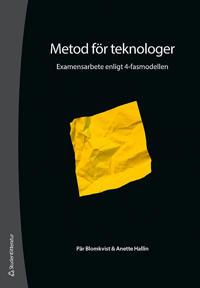 Metod för teknologer : examensarbete enligt 4-fasmodellen