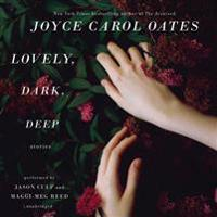 Lovely, Dark, Deep: Stories