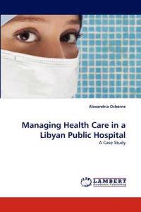 Managing Health Care in a Libyan Public Hospital