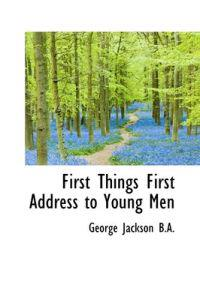 First Things First Address to Young Men