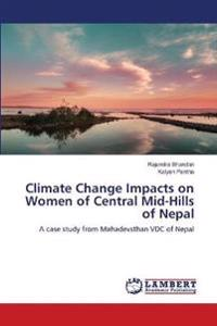 Climate Change Impacts on Women of Central Mid-Hills of Nepal