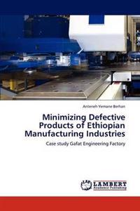 Minimizing Defective Products of Ethiopian Manufacturing Industries