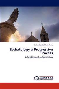 Eschatology a Progressive Process