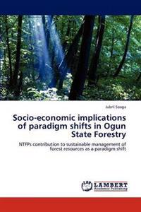 Socio-Economic Implications of Paradigm Shifts in Ogun State Forestry