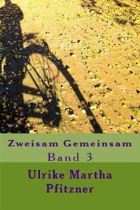Zweisam Gemeinsam: Band 3