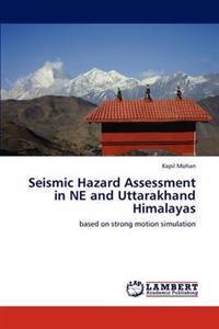 Seismic Hazard Assessment in Ne and Uttarakhand Himalayas