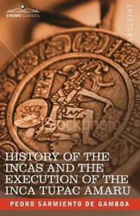 History of the Incas and The Execution of the Inca Tupac Amaru