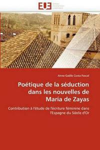 Poetique de La Seduction Dans Les Nouvelles de Maria de Zayas