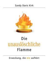 Die unauslöschliche Flamme