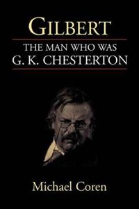 Gilbert the Man Who Was G. K. Chesterton