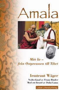 Amala  Mitt liv : från Ostpreussen till Tibet