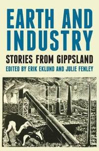 Earth and Industry: Stories from Gippsland