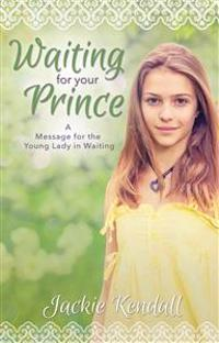 Waiting for Your Prince: A Message for the Young Lady in Waiting