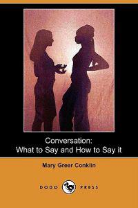 Conversation: What to Say and How to Say It (Dodo Press)