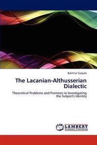 The Lacanian-Althusserian Dialectic