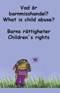 Barns rättigheter : vad är barnmisshandel? / Children´s rights : what is child abuse?