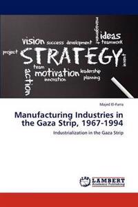 Manufacturing Industries in the Gaza Strip, 1967-1994