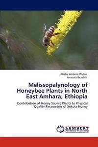 Melissopalynology of Honeybee Plants in North East Amhara, Ethiopia